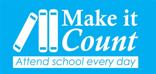 Make it Count, Attend school every day
